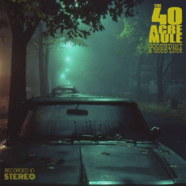 The 40 Acre Mule, Goodnight & Good Luck, album review, Rock and Blues Muse