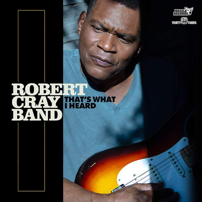 Robert Cray, That's What I Heard, album review, Rock and Blues Muse