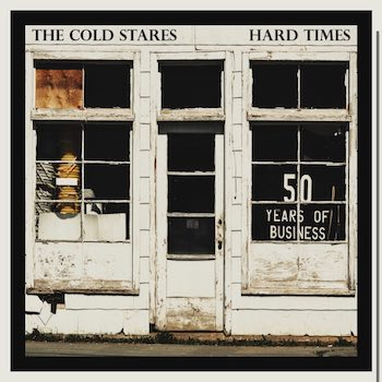 The Cold Stares Hard Times single image