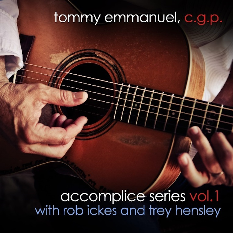 Tommy Emmanuel New EP Accomplice Series Vol 1 with Rob Ickes & Trey Hensley album image
